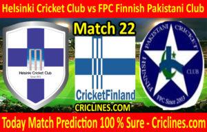Today Match Prediction-Helsinki Cricket Club vs FPC Finnish Pakistani Club-FPL T20 League-22nd Match-Who Will Win