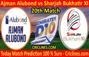Today Match Prediction-Ajman Alubond vs Sharjah Bukhatir XI-D10 League Emirates-UAE-20th Match-Who Will Win