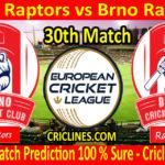 Today Match Prediction-Brno Raptors vs Brno Raiders-ECN T10 League-30th Match-Who Will Win