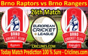 Today Match Prediction-Brno Raptors vs Brno Rangers-ECN T10 League-26th Match-Who Will Win