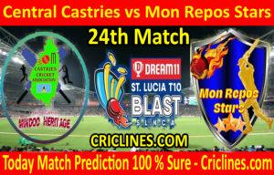 Today Match Prediction-Central Castries vs Mon Repos Stars-St. Lucia T10 Blast-24th Match-Who Will Win