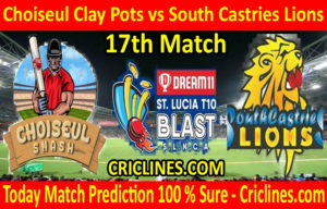 Today Match Prediction-Choiseul Clay Pots vs South Castries Lions-St. Lucia T10 Blast-17th Match-Who Will Win