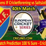 Today Match Prediction-Djurgardens IF Cricketforening vs SaltsJobaden CC-ECS T10 Botkyrka Series-40th Match-Who Will Win