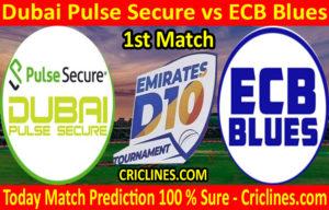 Today Match Prediction-Dubai Pulse Secure vs ECB Blues-D10 League UAE-1st Match-Who Will Win