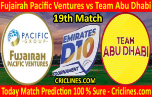 Today Match Prediction-Fujairah Pacific Ventures vs Team Abu Dhabi-D10 League Emirates-UAE-19th Match-Who Will Win