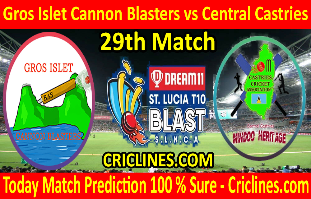 Today Match Prediction-Gros Islet Cannon Blasters vs Central Castries-St. Lucia T10 Blast-29th Match-Who Will Win