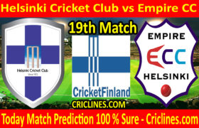 Today Match Prediction-Helsinki Cricket Club vs Empire CC-FPL T20 League-19th Match-Who Will Win