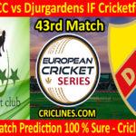 Today Match Prediction-Nacka CC vs Djurgardens IF Cricketforening-ECS T10 Botkyrka Series-43rd Match-Who Will Win