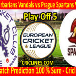 Today Match Prediction-Prague Barbarians Vandals vs Prague Spartans Vanguards-ECN T10 League-Play-Off 5-Who Will Win