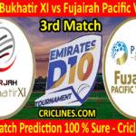 Today Match Prediction-Sharjah Bukhatir XI vs Fujairah Pacific Ventures-D10 League Emirates-UAE-3rd Match-Who Will Win