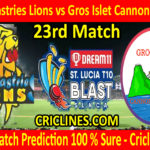 Today Match Prediction-South Castries Lions vs Gros Islet Cannon Blasters-St. Lucia T10 Blast-23rd Match-Who Will Win