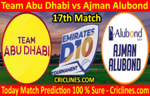 Today Match Prediction-Team Abu Dhabi vs Ajman Alubond-D10 League Emirates-UAE-17th Match-Who Will Win