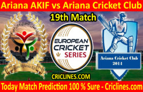 Today Match Prediction-Ariana AKIF vs Ariana Cricket Club-ECS T10 Series-19th Match-Who Will Win