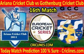 Today Match Prediction-Ariana Cricket Club vs Gothenburg Cricket Club-ECS T10 Series-16th Match-Who Will Win
