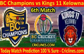 Today Match Prediction-BC Champions vs Kings 11 Kelowna-BC Cricket Championship-6th Match-Who Will Win