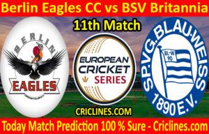 Today Match Prediction-Berlin Eagles CC vs BSV Britannia-ECS T10 Dresden Series-11th Match-Who Will Win