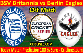 Today Match Prediction-Berlin Eagles CC vs BSV Britannia-ECS T10 Dresden Series-13th Match-Who Will Win