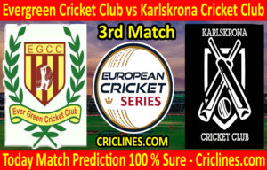 Today Match Prediction-Evergreen Cricket Club vs Karlskrona Cricket Club-ECS T10 Series-3rd Match-Who Will Win
