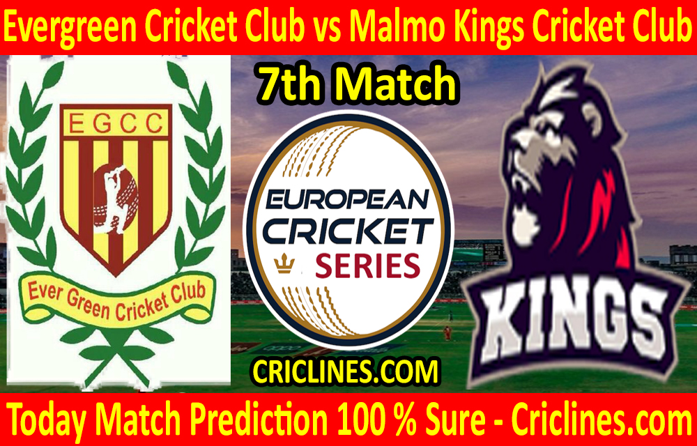 Today Match Prediction-Evergreen Cricket Club vs Malmo Kings Cricket Club-ECS T10 Series-7th Match-Who Will Win