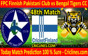 Today Match Prediction-FPC Finnish Pakistani Club vs Bengal Tigers CC-FPL T20 League-48th Match-Who Will Win