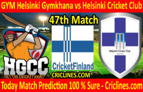Today Match Prediction-GYM Helsinki Gymkhana vs Helsinki Cricket Club-FPL T20 League-47th Match-Who Will Win
