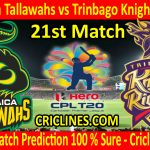 Today Match Prediction-Jamaica Tallawahs vs Trinbago Knight Riders-CPL T20 2020-21st Match-Who Will Win