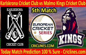 Today Match Prediction-Karlskrona Cricket Club vs Malmo Kings Cricket Club-ECS T10 Series-5th Match-Who Will Win