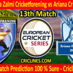 Today Match Prediction-Karlskrona Zalmi Cricketforening vs Ariana Cricket Club-ECS T10 Series-13th Match-Who Will Win