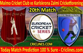 Today Match Prediction-Malmo Cricket Club vs Karlskrona Zalmi Cricketforening-ECS T10 Series-20th Match-Who Will Win