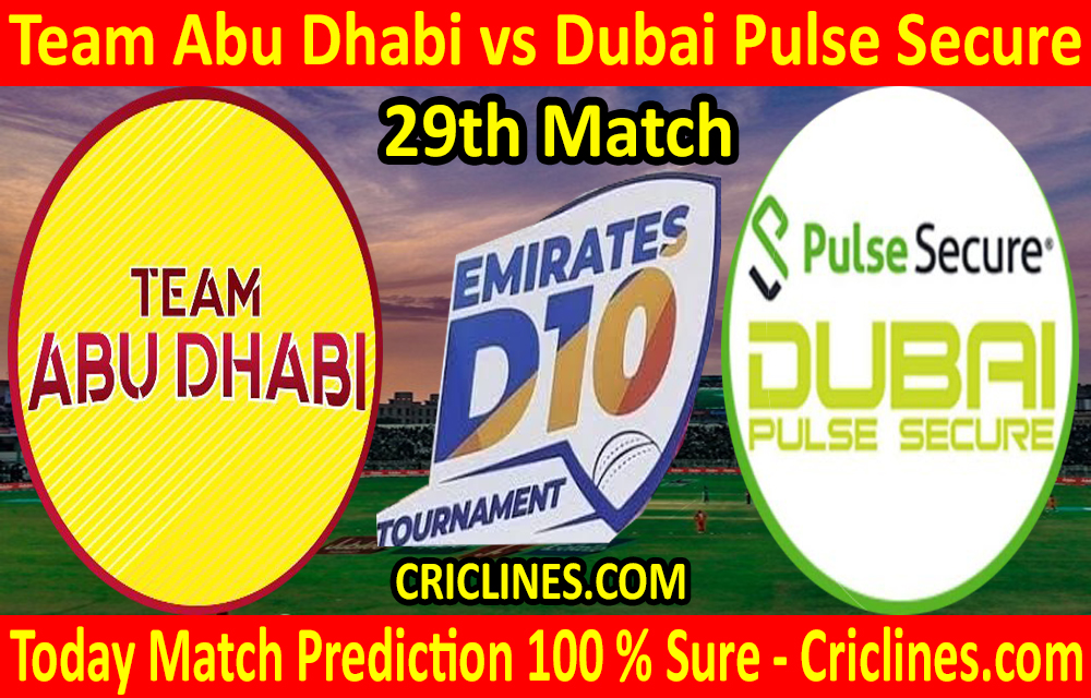 Today Match Prediction-Team Abu Dhabi vs Dubai Pulse Secure-D10 League Emirates-UAE-29th Match-Who Will Win