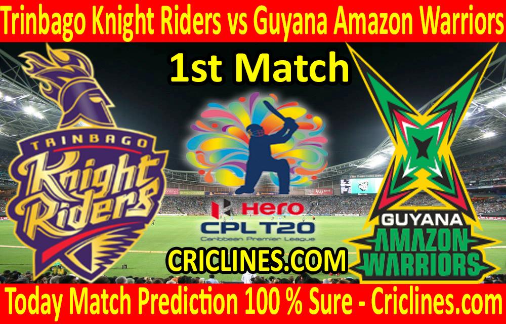 Today Match Prediction-Trinbago Knight Riders vs Guyana Amazon Warriors-CPL 2020-1st Match-Who Will Win