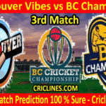 Today Match Prediction-Vancouver Vibes vs BC Champions-BC Cricket Championship-3rd Match-Who Will Win