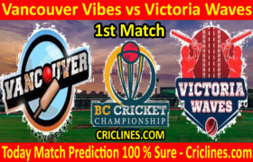 Today Match Prediction-Vancouver Vibes vs Victoria Waves-BC Cricket Championship-1st Match-Who Will Win