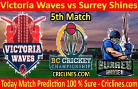 Today Match Prediction-Victoria Waves vs Surrey Shines-BC Cricket Championship-5th Match-Who Will Win