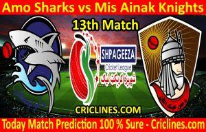 Today Match Prediction-Amo Sharks vs Mis Ainak Knights-Shpageeza T20 Cricket League-13th Match-Who Will Win