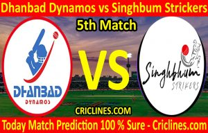 Today Match Prediction-Dhanbad Dynamos vs Singhbum Strickers-Jharkhand T20 League-JSCA-5th Match-Who Will Win