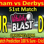 Today Match Prediction-Durham vs Derbyshire-Vitality T20 Blast 2020-51st Match-Who Will Win