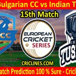 Today Match Prediction-Indo-Bulgarian CC vs Indian Tuskers-ECS T10 Bulgaria Series-15th Match-Who Will Win