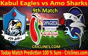 Today Match Prediction-Kabul Eagles vs Amo Sharks-Shpageeza T20 Cricket League-9th Match-Who Will Win