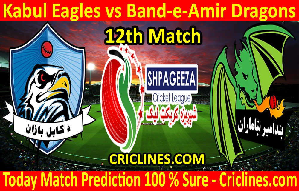 Today Match Prediction-Kabul Eagles vs Band-e-Amir Dragons-Shpageeza T20 Cricket League-12th Match-Who Will Win