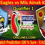Today Match Prediction-Kabul Eagles vs Mis Ainak Knights-Shpageeza T20 Cricket League-Qualifier 1-Who Will Win