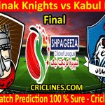Today Match Prediction-Mis Ainak Knights vs Kabul Eagles-Shpageeza T20 Cricket League-Final-Who Will Win