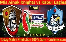 Today Match Prediction-Mis Ainak Knights vs Kabul Eagles-Shpageeza T20 Cricket League-Final-Who Will Win
