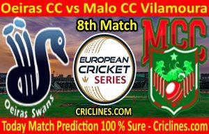 Today Match Prediction-Oeiras CC vs Malo CC Vilamoura-ECS T10 Cartaxo Series-8th Match-Who Will Win