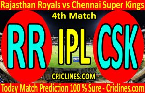 Today Match Prediction-Rajasthan Royals vs Chennai Super Kings-IPL T20 2020-4th Match-Who Will Win