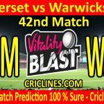 Today Match Prediction-Somerset vs Warwickshire-Vitality T20 Blast 2020-42nd Match-Who Will Win