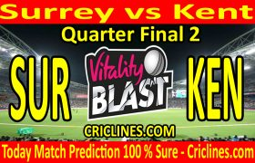 Today Match Prediction-Surrey vs Kent-Vitality T20 Blast 2020-Quarter Final 2-Who Will Win