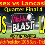 Today Match Prediction-Sussex vs Lancashire-Vitality T20 Blast 2020-Quarter Final 4-Who Will Win