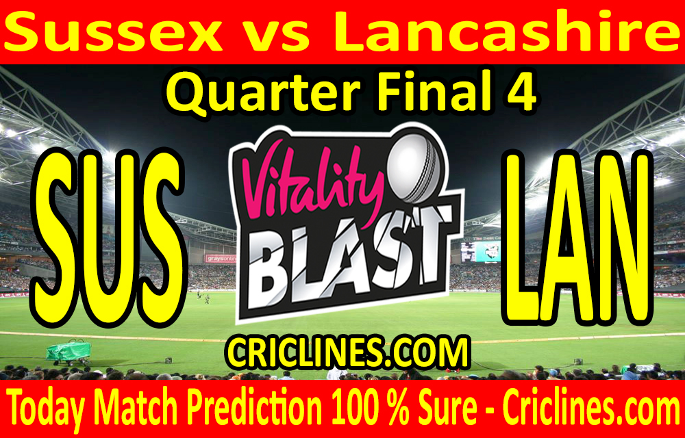 Today Match Prediction-Sussex vs Lancashire-Vitality T20 Blast 2020-Quarter Final 4-Who Will Win