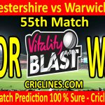 Today Match Prediction-Worcestershire vs Warwickshire-Vitality T20 Blast 2020-55th Match-Who Will Win